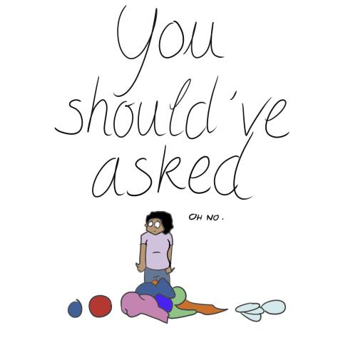 You should've asked_001